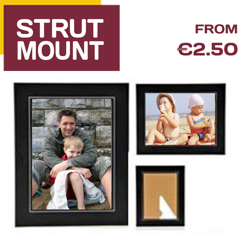 STRUT MOUNTS frame your printed photos in our strut mounts from just €2.50. Pictorium Photoshop Monkstown Dublin Photo Printing. Delivered all around Ireland. PRINT MY PHOTO baby photos, wedding photos, school photos, communion and confirmation photos, family photos